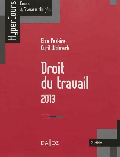 Droit du travail 2013 - 7e éd.: HyperCours par Elsa Peskine