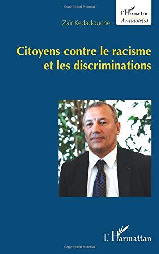 Citoyens contre le racisme et les discriminations par Zaïr Kedadouche