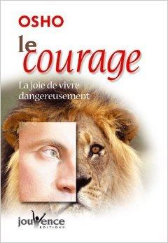 Le Courage La Joie De Vivre Dangereusement [Pdf/ePub] eBook