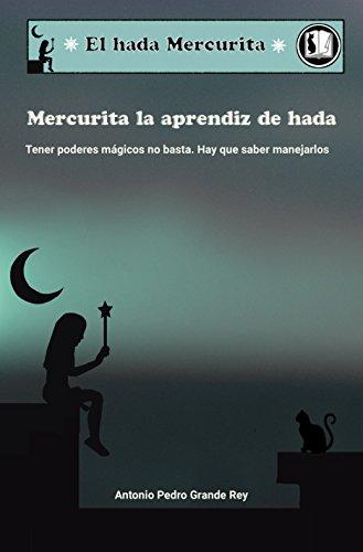 Mercurita la aprendiz de hada por Antonio Pedro Grande Rey