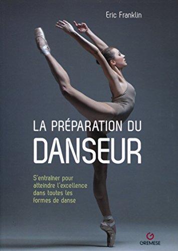 La préparation du danseur : S'entraîner pour atteindre l'excellence dans toutes les formes de danse par From Gremese International