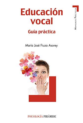 Educación vocal (Manuales Prácticos) por María José Fiuza Asorey
