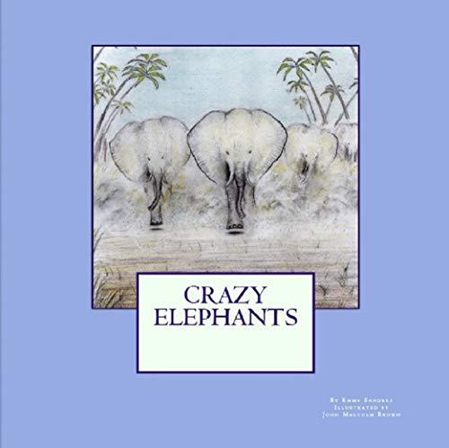 Crazy Elephants (English Edition)