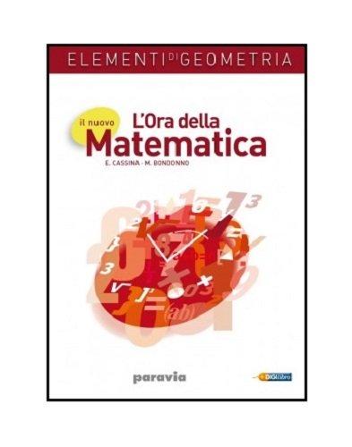Il nuovo l'ora della matematica. Elementi di geometria. Per le Scuole superiori. Con espansione online