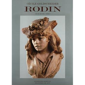 Auguste Rodin : Catalogue raisonné de l'oeuvre sculpté, tome 1, 1840-1886