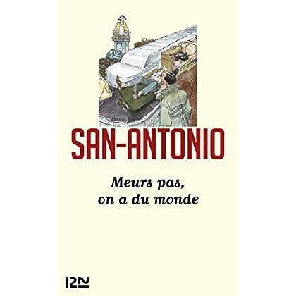 Meurs pas, on a du monde (SAN ANTONIO t. 104)