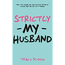 Strictly My Husband: A Very Funny Romantic Novel