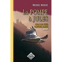 La pompe à Jules : Mémoire d'un vautour fauve