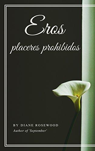 Eros: Placeres prohibidos por Diane Rosewood