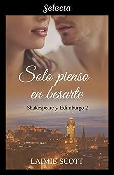 Sólo pienso en besarte – Shakespeare y Edimburgo 02, Laimie Scott (Rom) 41tyWcZTRRL._SY346_
