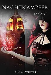 Nachtkämpfer: Band 5 [Fantasy-Reihe]
