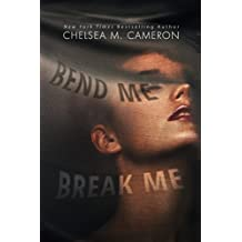 Bend Me, Break Me (English Edition)