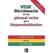 Vox Diccionario de los phrasal verbs para hispanohablantes: Phrasal Verbs for Spanish Speakers (Vox Dictionary Series)