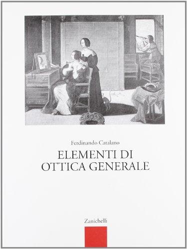 Elementi di ottica generale. Per gli Ist. Tecnici e professionali