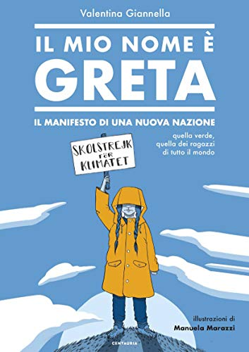Il mio nome è Greta. Il manifesto di una nuova nazione