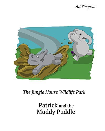 The Jungle House Wildlife Park - Episode 1: Patrick and the Muddy Puddle: Patrick the Elephant needs a bath after getting covered in mud. Follow ... for children aged three to six years old. by A J Simpson (2014-04-25)