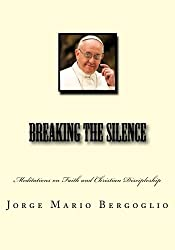 Breaking the Silence: Meditations on Faith and Christian Discipleship