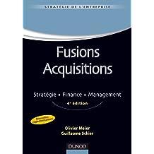 Fusions acquisitions - 4e ed. : Stratégie. Finance. Management (Stratégie - Politique de l'entreprise)