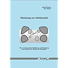 Einladung zur Mathematik - Eine mathematische Einführung und Begleitung zum Studium der Physik und Informatik