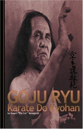 Goju Ryu Karate: Karate Do Kyohan by Gogen Yamaguchi (26-Jan-2007) Paperback