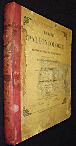 Traité de paléontologie ou histoire naturelle des animaux fossiles, considérés dans leur rapports zoologiques et géologiques