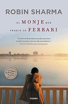 El Monje Que Vendió Su Ferrari Una Fábula Espiritual Spanish Edition Ebook Sharma Robin Amazon De Kindle Shop