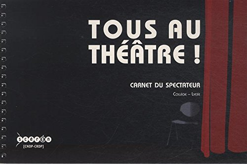 Tous au théâtre ! : Carnet du spectateur : collège-lycée