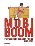 mobi boom l explosion du design en france 1945 1975 1dvd