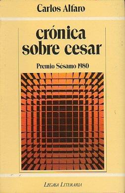 CRÓNICA SOBRE CÉSAR. Premio Sésamo 1980. 1ª ed.