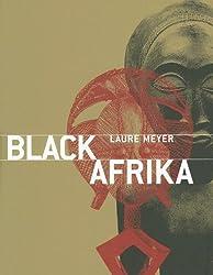 Black Africa: Masks, Sculputres, Jewels by Laure Meyer (2006-09-07)