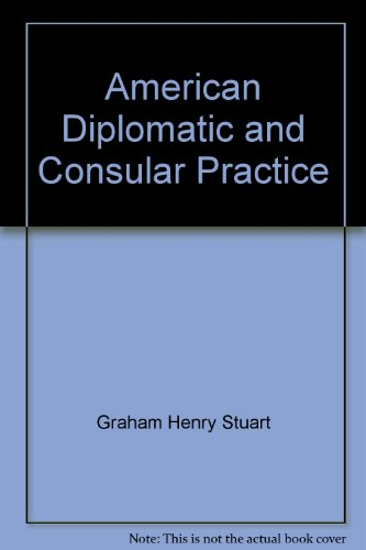 American diplomatic and consular practice,