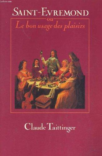 Saint-Évremond : Ou le Bon usage des plaisirs