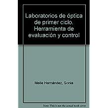 Laboratorios de óptica de primer ciclo. Herramienta de evaluación y control (Innovación y calidad)