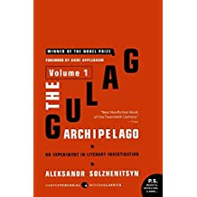 The Gulag Archipelago Volume 1: An Experiment in Literary Investigation (Gulag Archipelago, 1918-1956)