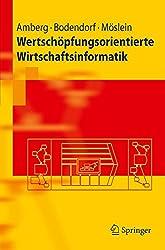 Wertschöpfungsorientierte Wirtschaftsinformatik (Springer-Lehrbuch) (German Edition)