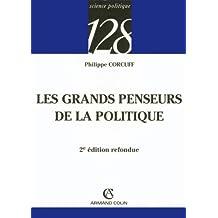 Les grands penseurs de la politique - Trajets critiques en philosophie politique