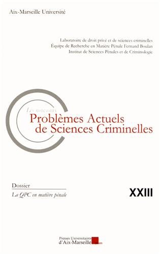 Les nouveaux problèmes actuels de sciences criminelles, N° 23 : La QPC en matière pénale