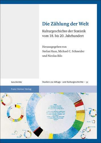 Die Zählung der Welt: Kulturgeschichte der Statistik vom 18. bis 20. Jahrhundert (Studien zur Alltags- und Kulturgeschichte, Band 32)