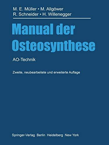 Manual der Osteosynthese: AO-Technik -