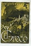 El Greco. Leben und Werk des großen Malers. Lux-Lesebogen 301.