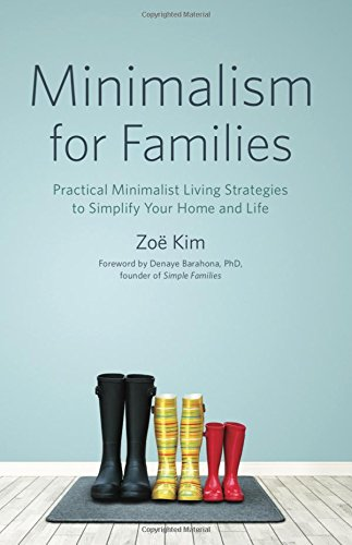 Minimalism for Families: Practical Minimalist Living Strategies to Simplify Your Home and Life por Zoe Kim