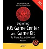 [(Beginning IOS Game Center and Game Kit: for iPhone, iPad and iPod Touch )] [Author: Kyle Richter] [Nov-2011]