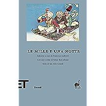 Le mille e una notte (Einaudi): Edizione a cura di Francesco Gabrieli. Con uno scritto di Tahar Ben Jelloun. Nota di Ida Zilio-Grandi (Einaudi tascabili. Biblioteca)