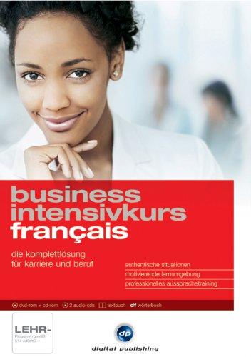 Business Intensivkurs Français: Die Komplettlösung für Karriere und Beruf