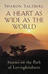 Heart as Wide as the World: Stories on the Path of Lovingkindness