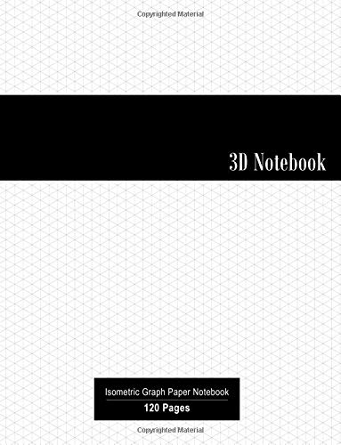 3D Notebook: Isometric Graph Paper Notebook | 120 pages