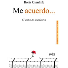 Me acuerdo…: El exilio de la infancia (Psicología/Resiliencia) (Spanish Edition)