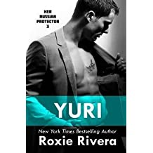 [(Yuri : Her Russian Protector #3)] [By (author) Roxie Rivera] published on (December, 2013)