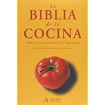 Biblia de la cocina: Todos los gustos están en la naturaleza