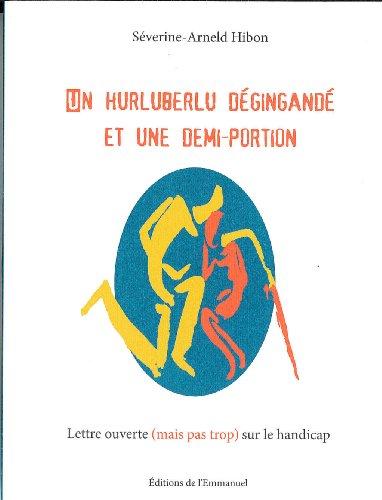 Un hurluberlu dégingandé et une demi-portion : Lettre ouverte (mais pas trop) sur le handicap